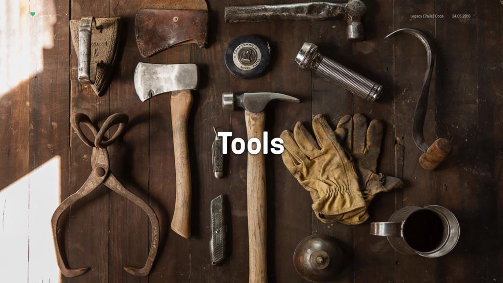 Legacy (Rails) Code 24.05.2016 Tools