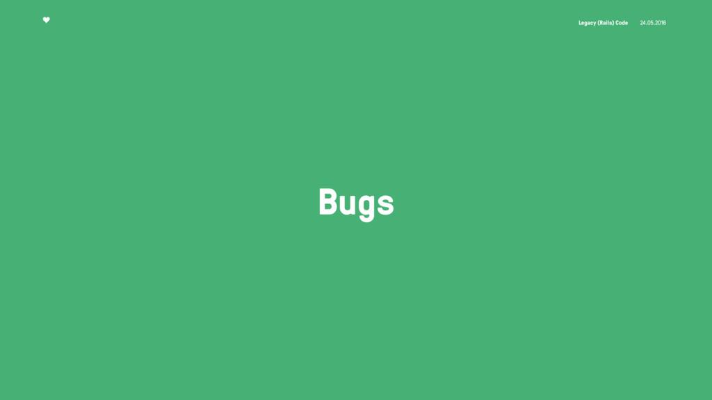 Legacy (Rails) Code 24.05.2016 Bugs