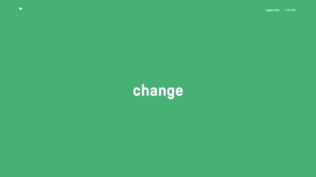 Legacy Code 21.10.2016 change