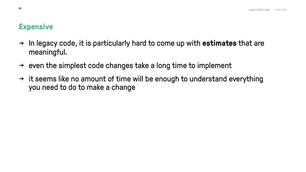 Legacy (Rails) Code 24.05.2016 In legacy code, ...