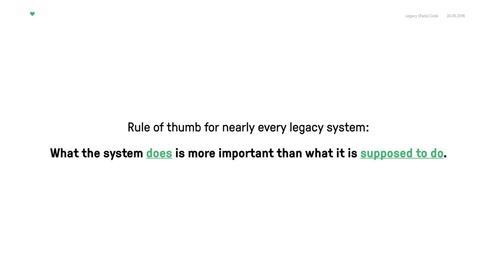 Legacy (Rails) Code 24.05.2016 Rule of thumb fo...