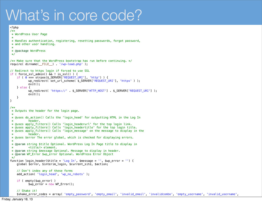 What's in core code? <?php /** * WordPress User...