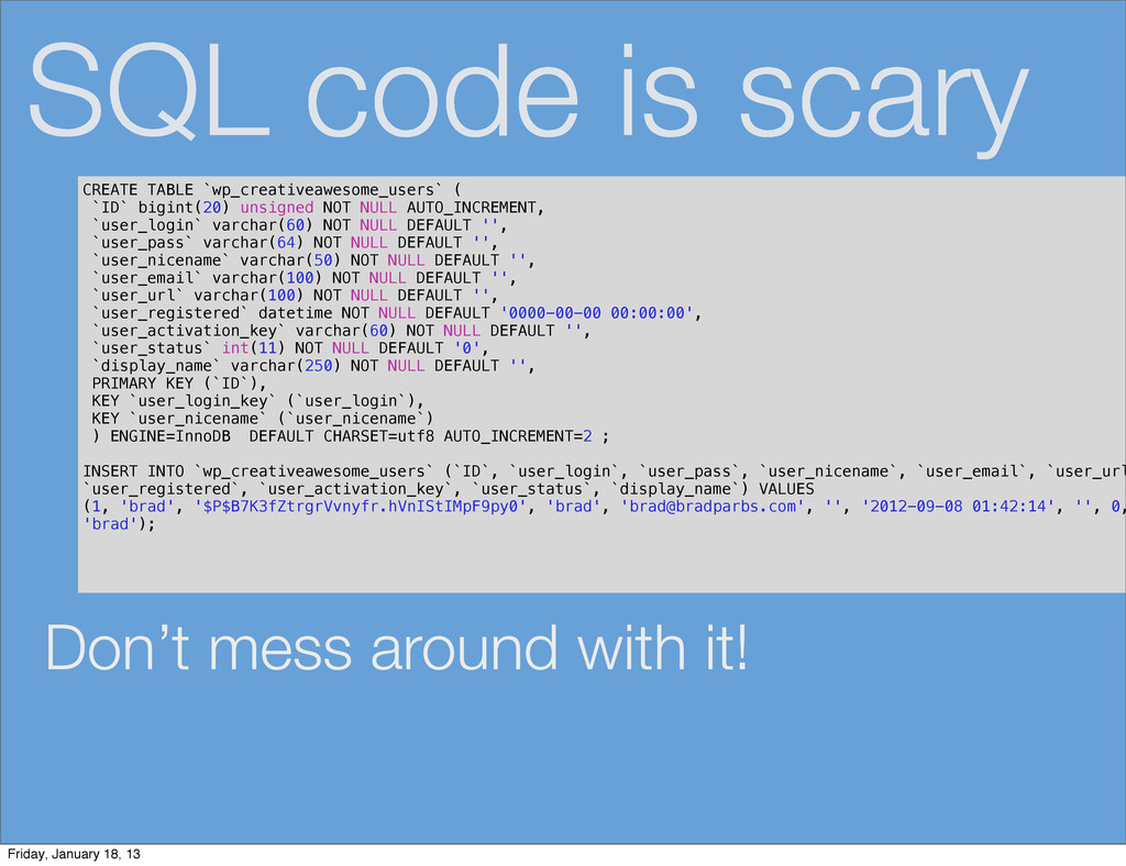 SQL code is scary Don't mess around with it! CR...