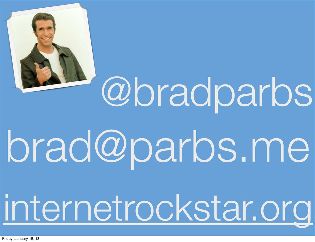 @bradparbs brad@parbs.me internetrockstar.org F...