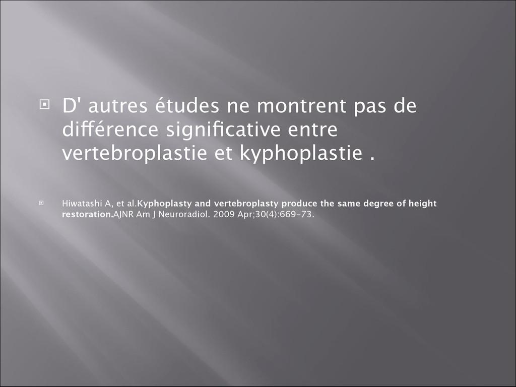  D' autres études ne montrent pas de différenc...