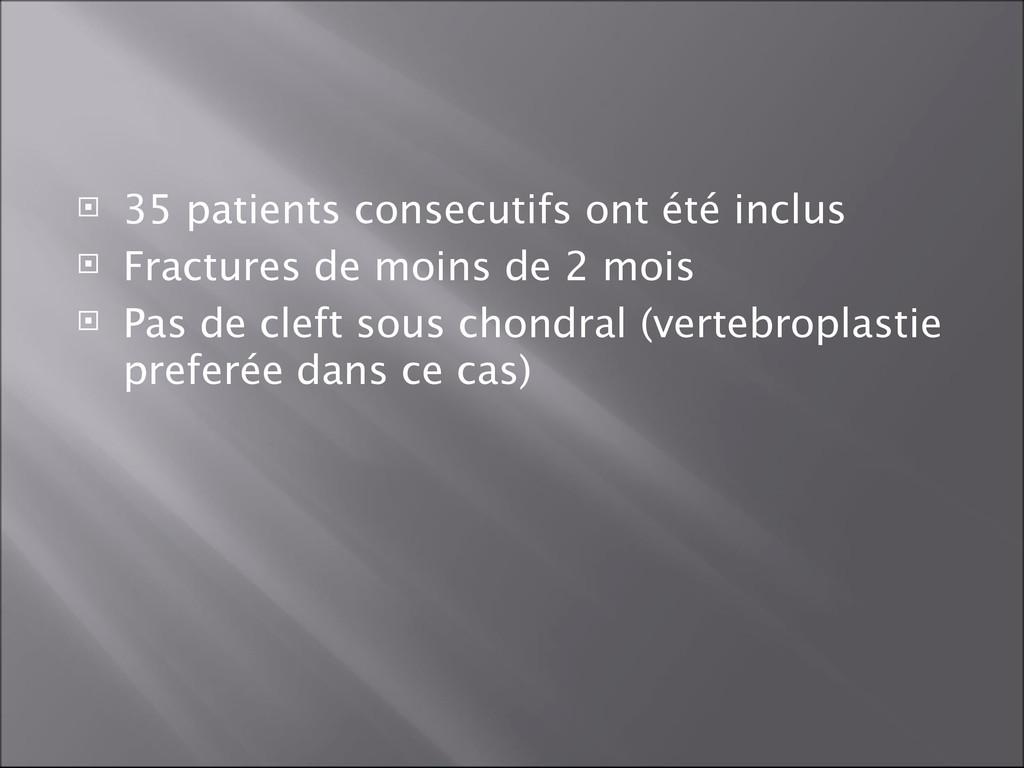  35 patients consecutifs ont été inclus  Frac...