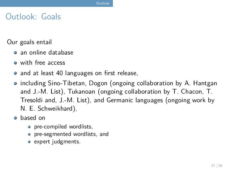 Outlook Outlook: Goals Our goals entail an onli...