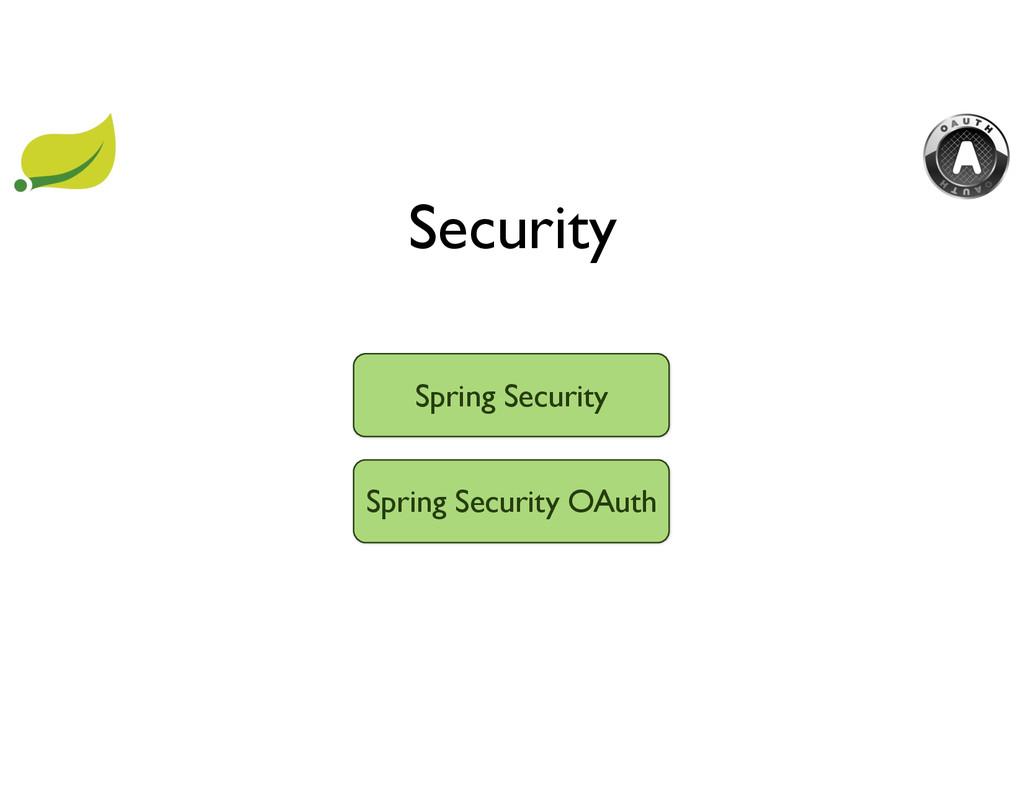 Security Spring Security Spring Security OAuth