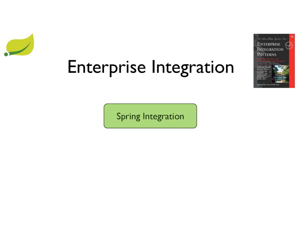 Enterprise Integration Spring Integration