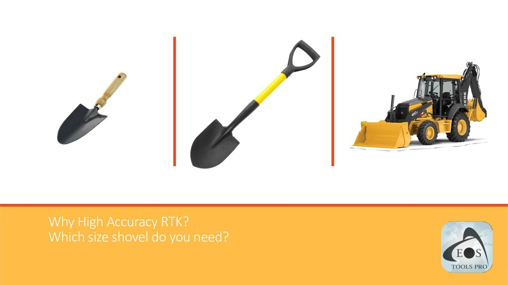 Why High Accuracy RTK? Which size shovel do you...
