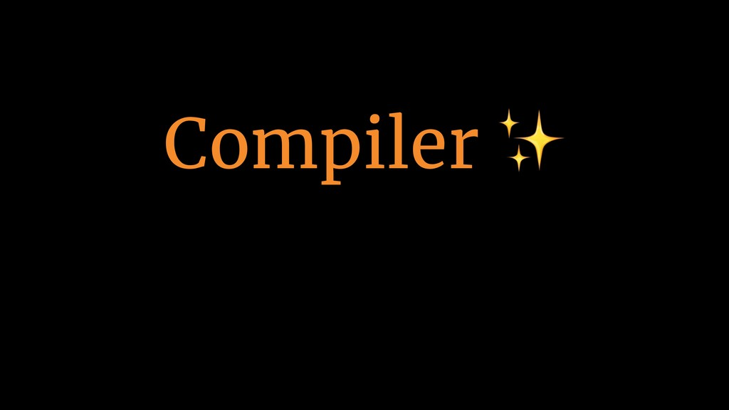 Compiler ✨