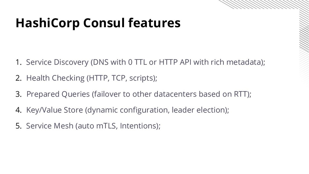 HashiCorp Consul features 1. Service Discovery ...