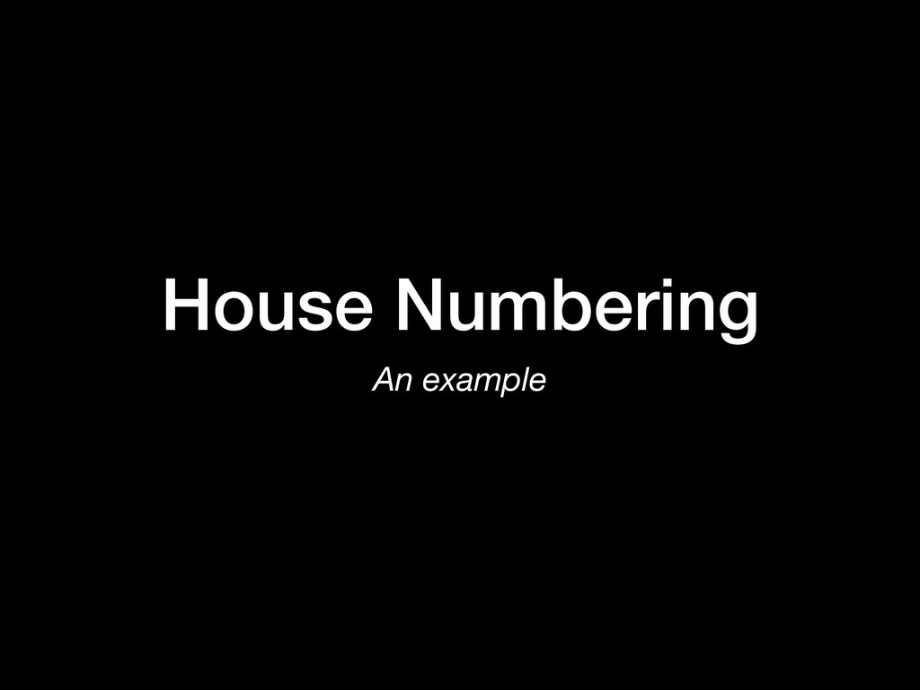 House Numbering An example