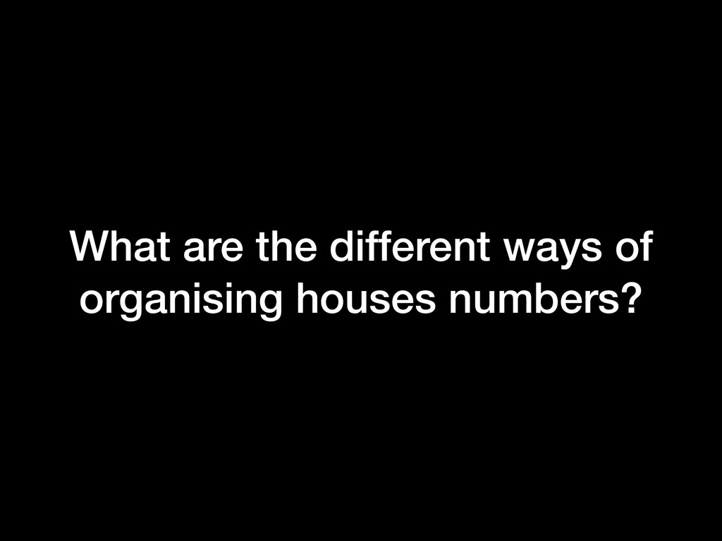 What are the different ways of organising house...