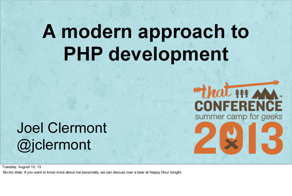 A modern approach to PHP development Joel Clerm...