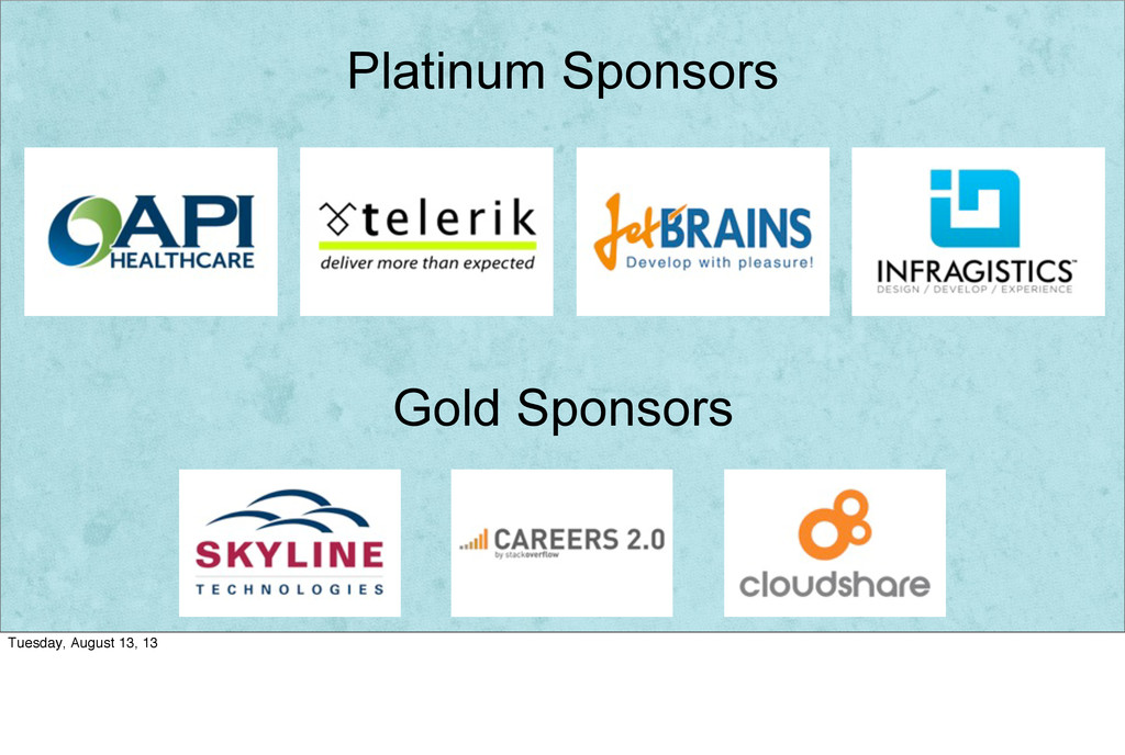 Platinum Sponsors Gold Sponsors Tuesday, August...
