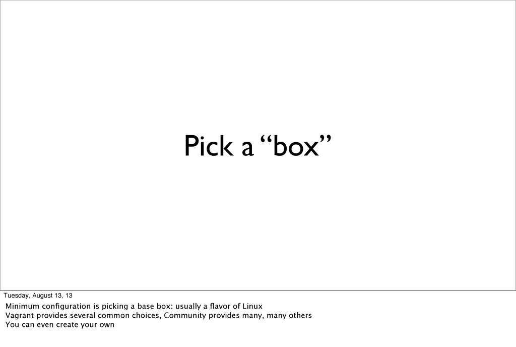 "Pick a ""box"" Tuesday, August 13, 13 Minimum con..."