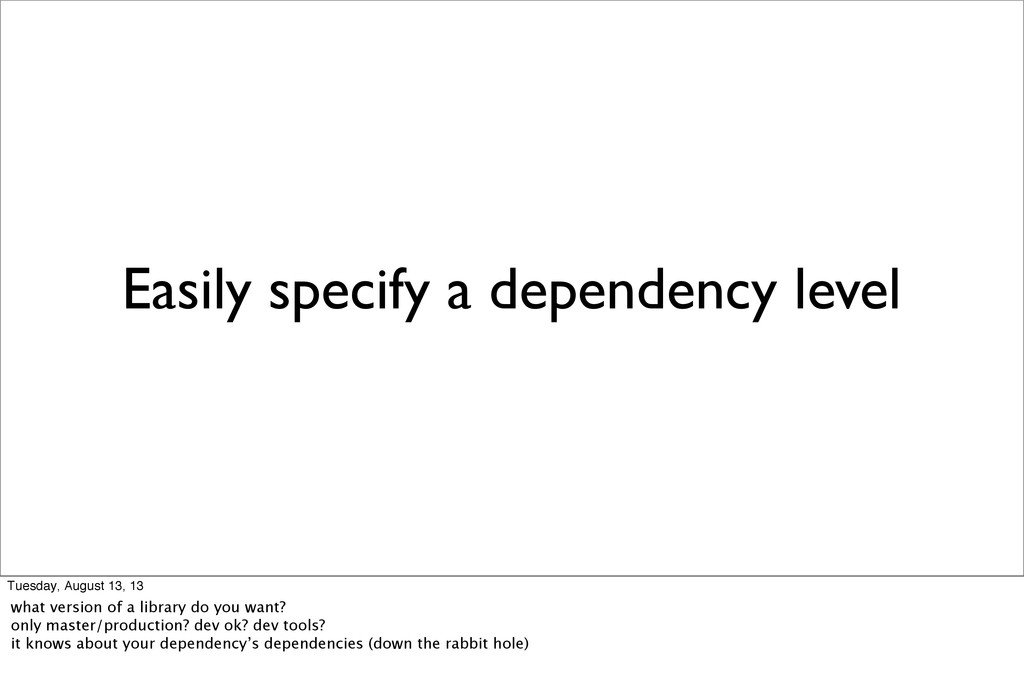 Easily specify a dependency level Tuesday, Augu...