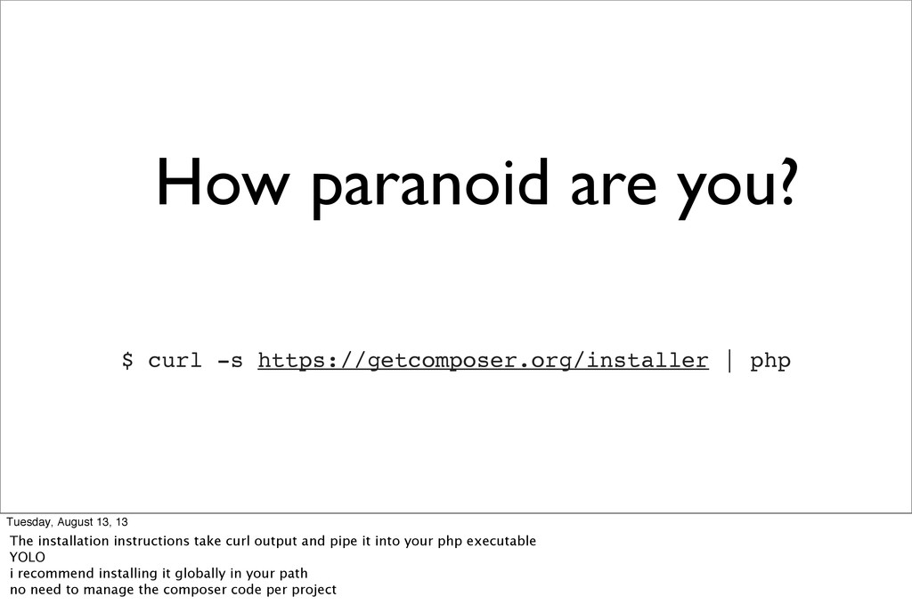 How paranoid are you? $ curl -s https://getcomp...