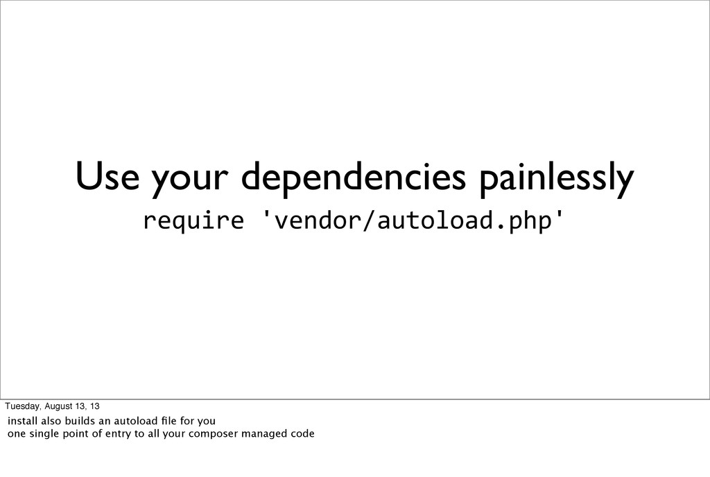 Use your dependencies painlessly require	