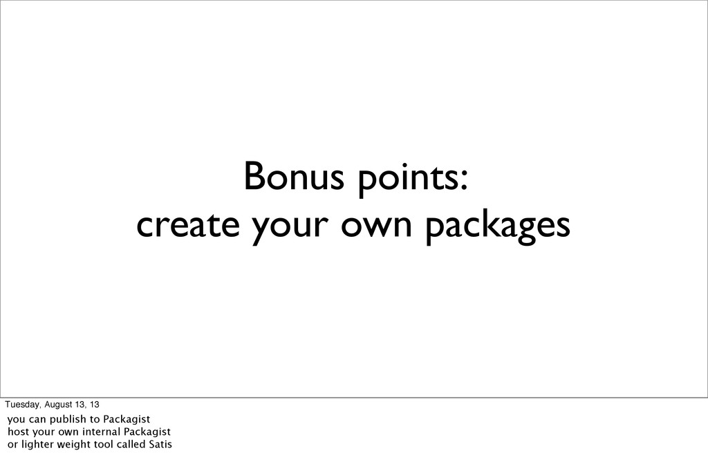 Bonus points: create your own packages Tuesday,...
