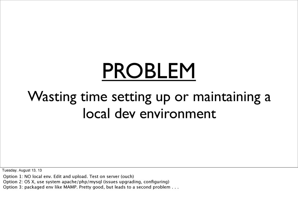 PROBLEM Wasting time setting up or maintaining ...