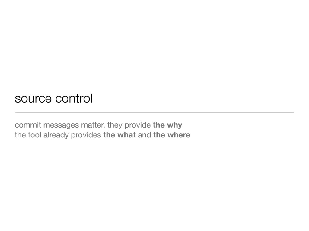 source control commit messages matter. they pro...