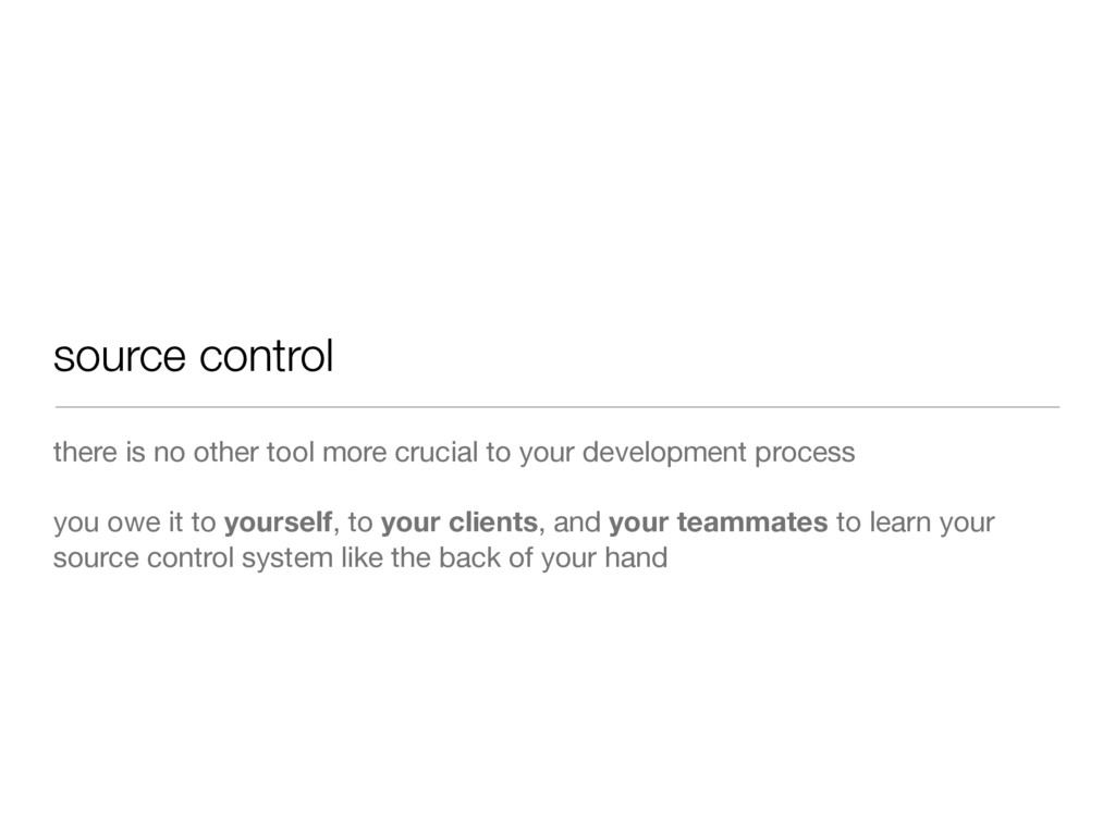 source control there is no other tool more cruc...