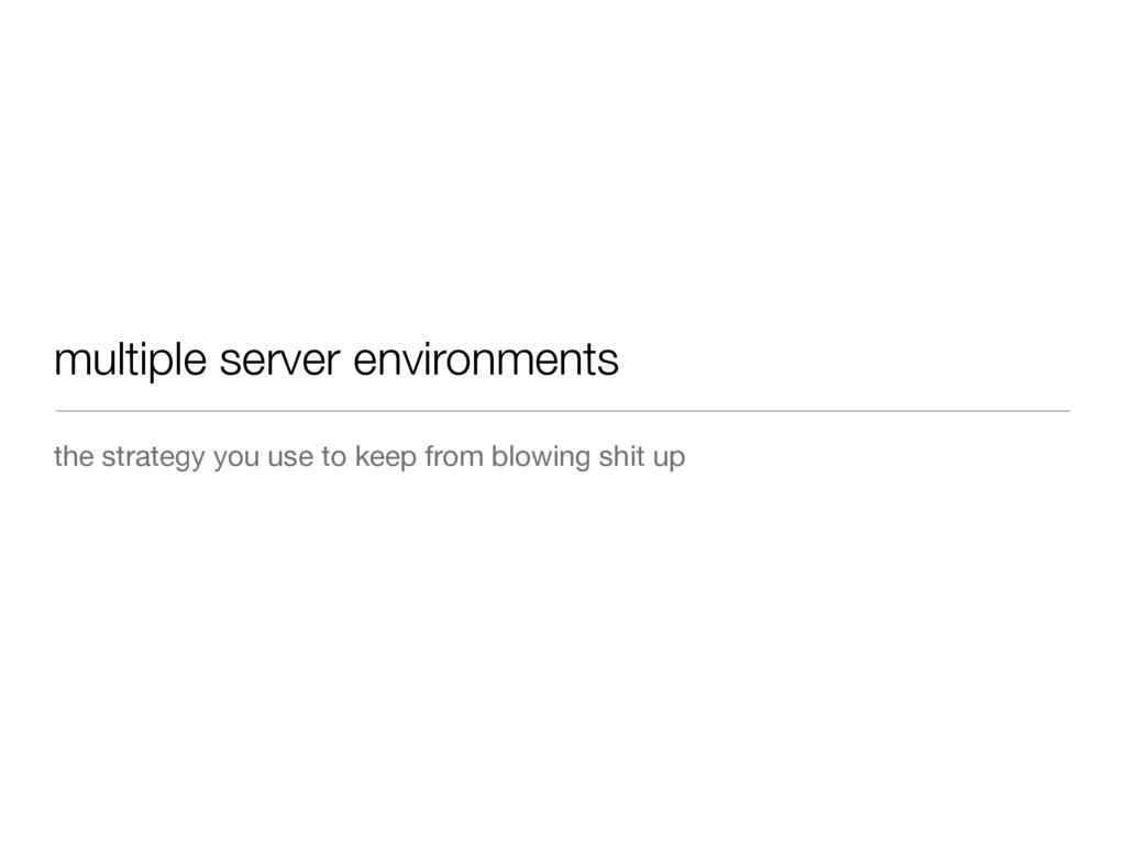 multiple server environments the strategy you u...