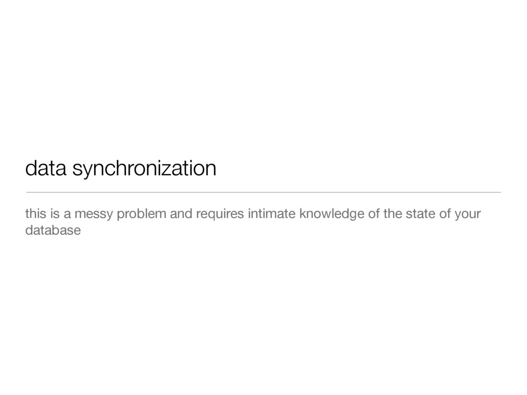 data synchronization this is a messy problem an...