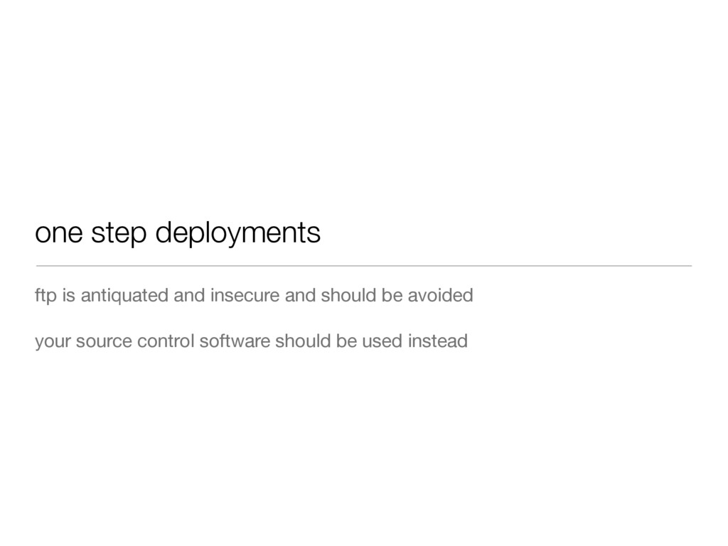 one step deployments ftp is antiquated and inse...