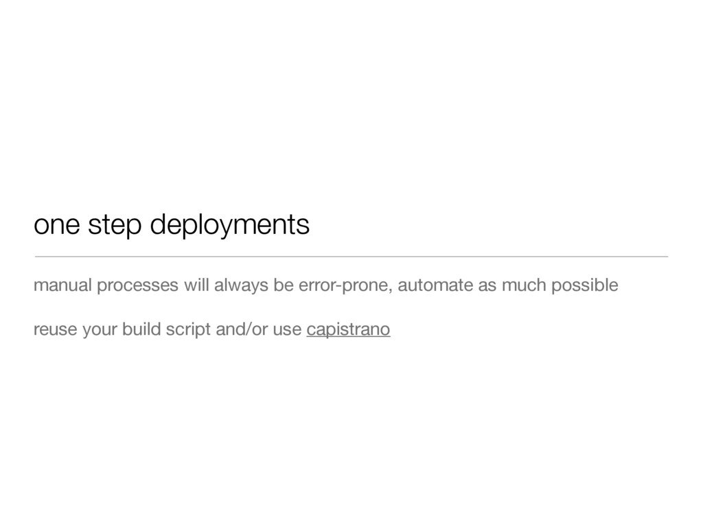 one step deployments manual processes will alwa...