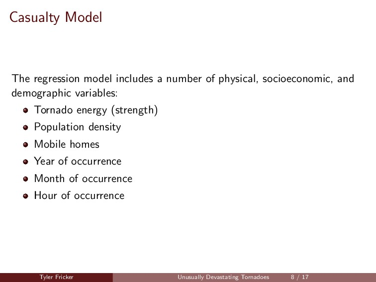 Casualty Model The regression model includes a ...