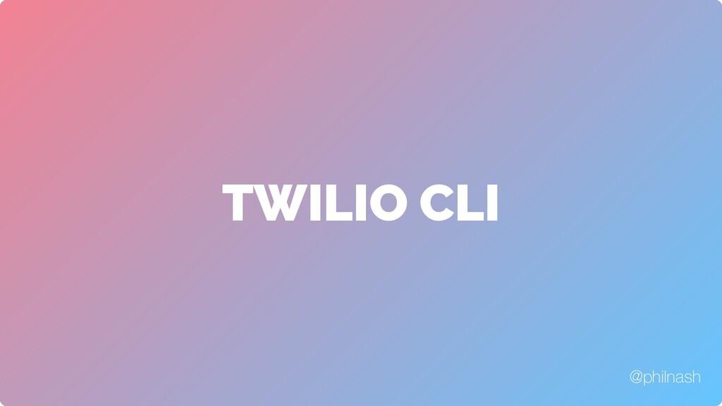 TWILIO CLI @philnash