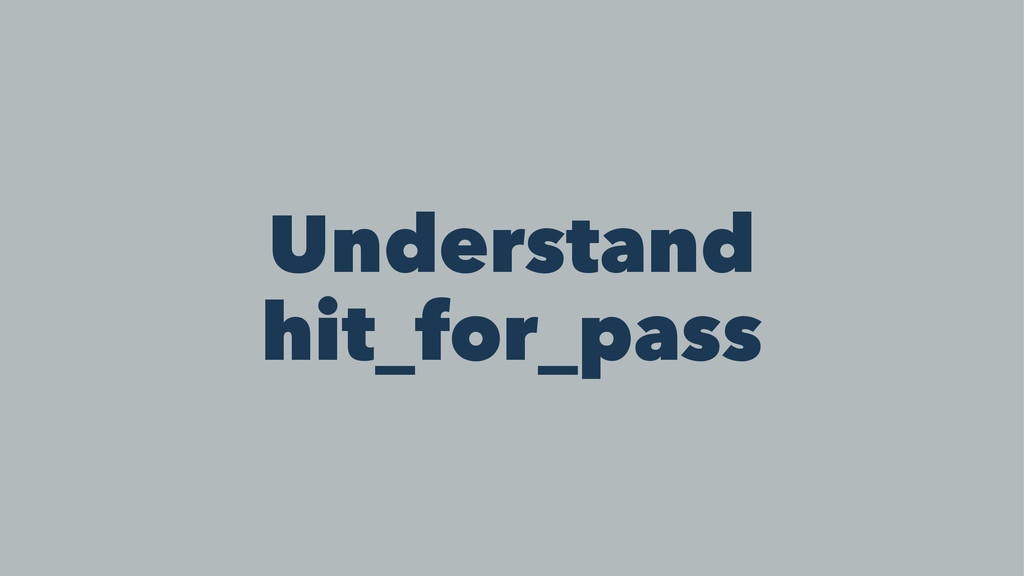 Understand hit_for_pass