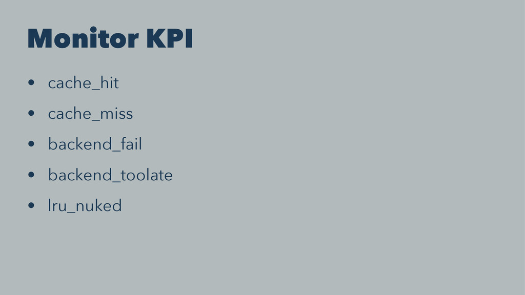 Monitor KPI • cache_hit • cache_miss • backend_...