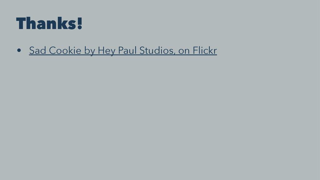 Thanks! • Sad Cookie by Hey Paul Studios, on Fl...