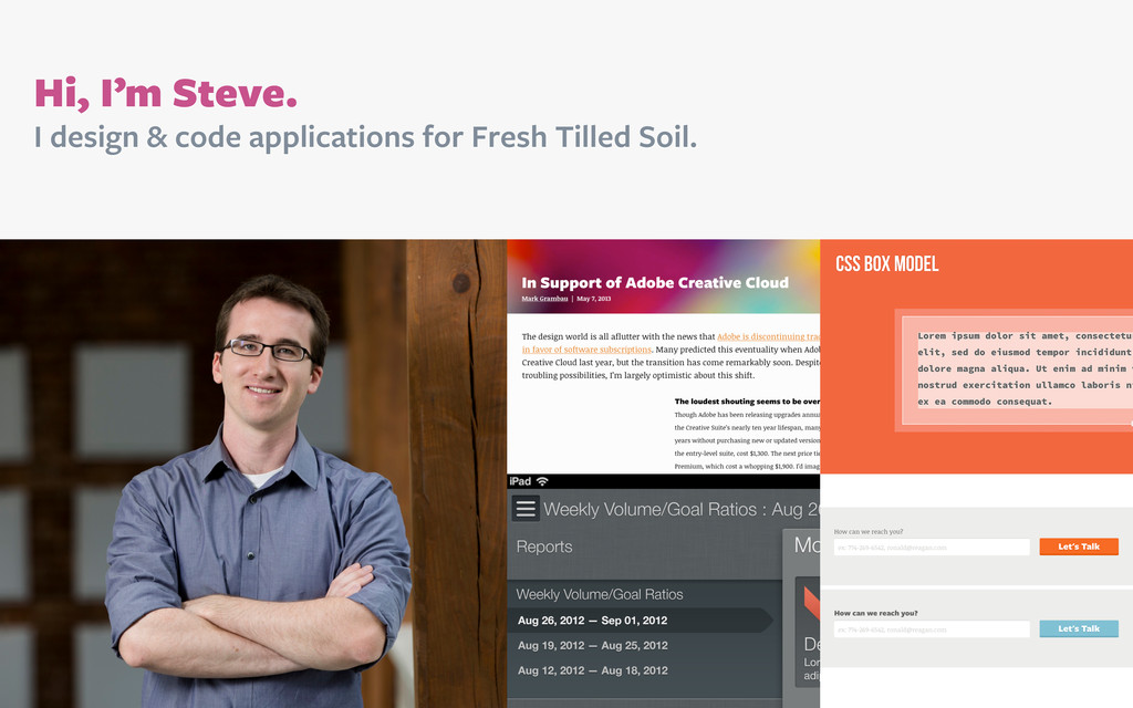 Hi, I'm Steve. I design & code applications for...