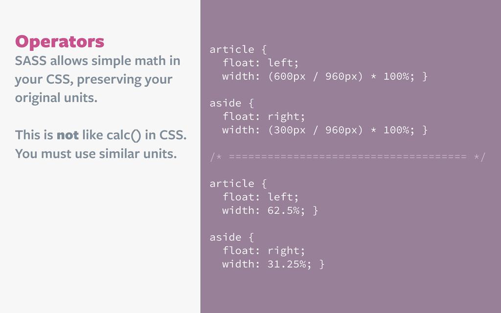 Operators article { float: left; width: (600px ...