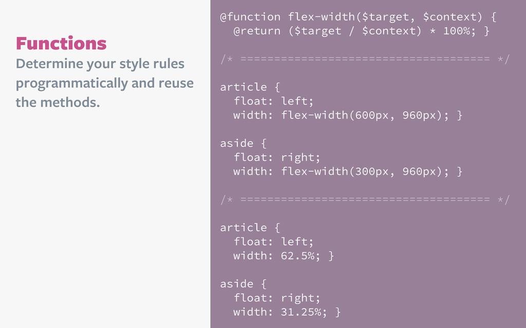 Functions @function flex-width($target, $contex...