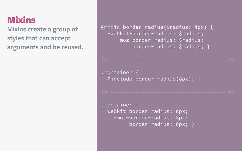 Mixins @mixin border-radius($radius: 4px) { -we...