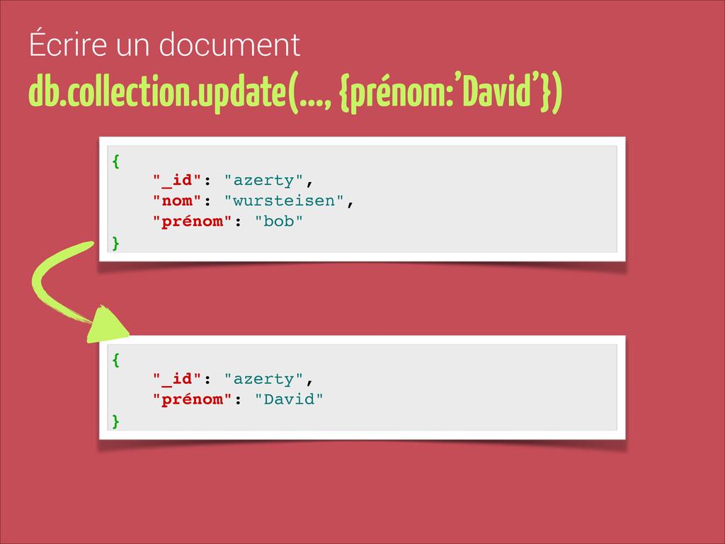 Écrire un document db.collection.update(…, {pré...