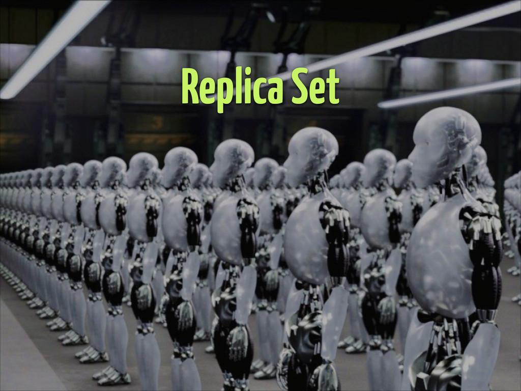Replica Set