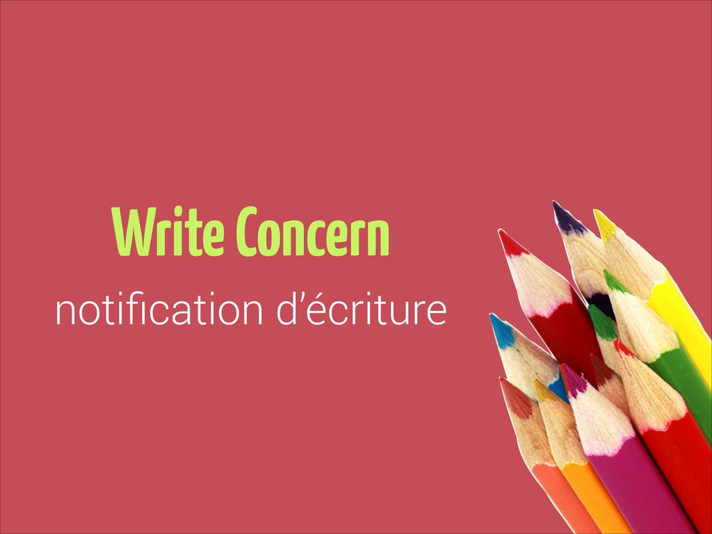 Write Concern notification d'écriture