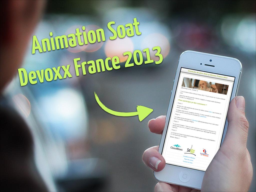Animation Soat Devoxx France 2013