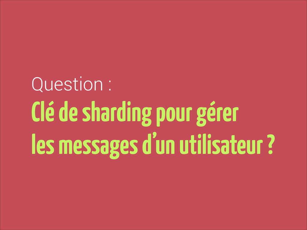 Clé de sharding pour gérer  les messages d'un ...