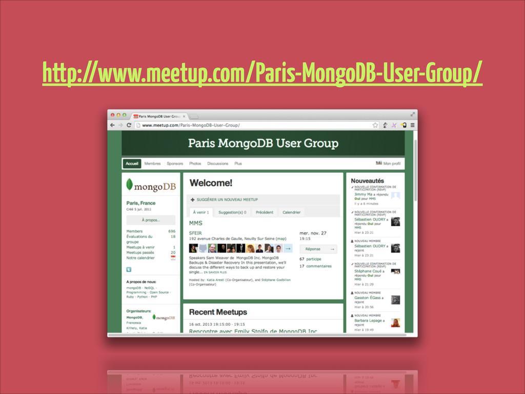 http://www.meetup.com/Paris-MongoDB-User-Group/