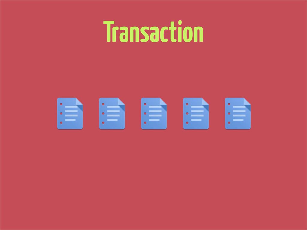 Transaction