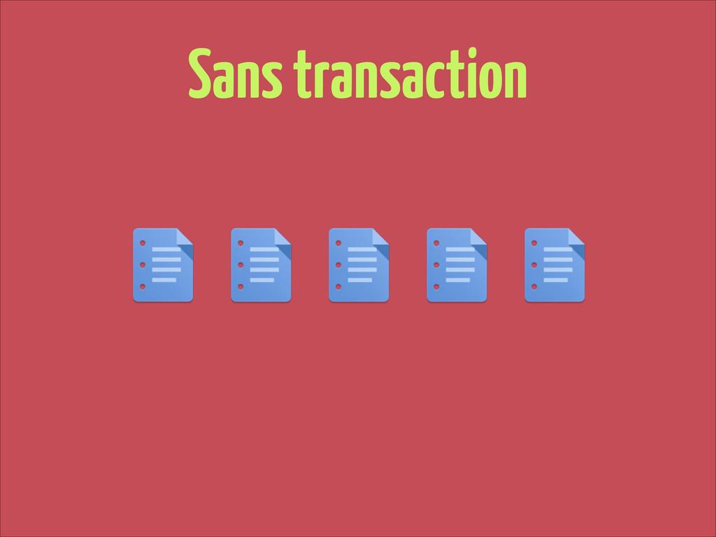 Sans transaction