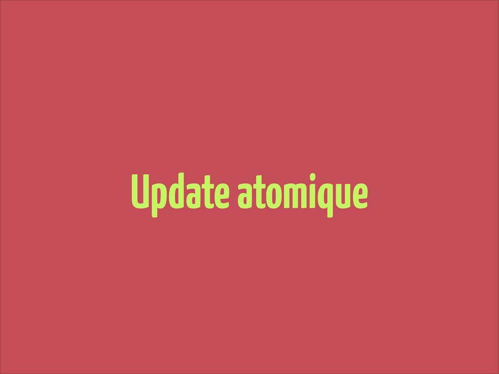 Update atomique